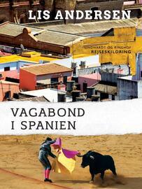 Lis Andersen (f. 1918): Vagabond i Spanien