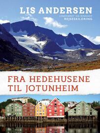 Lis Andersen (f. 1918): Fra Hedehusene til Jotunheim