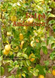 Else Byskov: Fod på Andalusien : 40 udflugter med indlagt vandring i den sydspanske natur