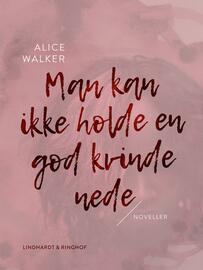 Alice Walker: Man kan ikke holde en god kvinde nede
