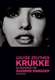 Louise Zeuthen: Krukke : en biografi om Suzanne Brøgger