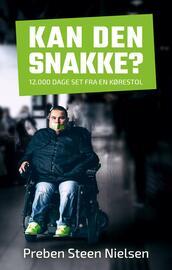 Preben Steen Nielsen (f. 1981): Kan den snakke? : 12000 dage set fra en kørestol