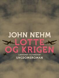 John Nehm: Lotte og krigen