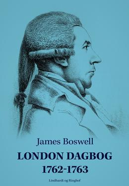 James Boswell: London dagbog 1762-1763 (Ved Jørgen Mågård)