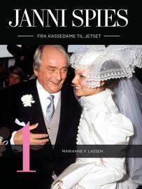 Marianne F. Lassen: Janni Spies : fra kassedame til jetset. Del 1