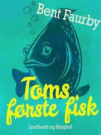 Bent Faurby: Toms første fisk