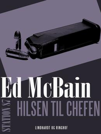 Ed McBain: Hilsen til chefen