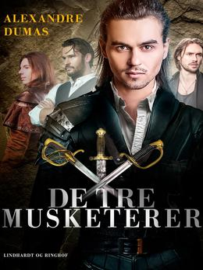 Alexandre Dumas (d. æ.): De tre musketerer (Ved Carl Muusmann)