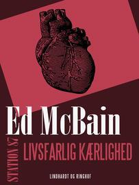 Ed McBain: Livsfarlig kærlighed