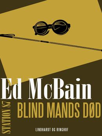 Ed McBain: Blind mands død