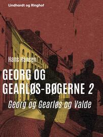 Hans Hansen (f. 1939): Georg og Gearløs og Valde