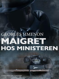 Georges Simenon: Maigret hos ministeren