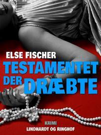 Else Fischer: Testamentet der dræbte