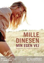Mille Dinesen: Min egen vej : inspiration til et sundt liv i balance