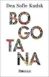 Dea Sofie Kudsk (f. 1990): Bogotana : roman