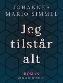 Johannes Mario Simmel: Jeg tilstår alt