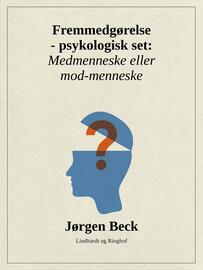 Jørgen Beck (f. 1927): Fremmedgørelse - psykologisk set : medmenneske eller mod-menneske?