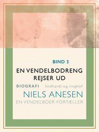 Niels Anesen: En vendelbodreng rejser ud
