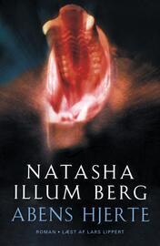 Natasha Illum Berg: Abens hjerte : roman