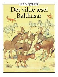 Jan Mogensen (f. 1945): Det vilde æsel Balthasar