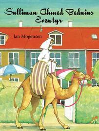 Jan Mogensen (f. 1945): Sulliman Ahmed Beduins eventyr