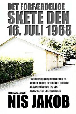 Nis Jakob: Det forfærdelige skete den 16. juli 1968 : roman
