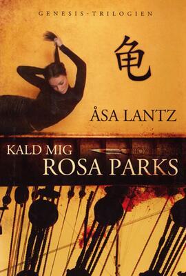 Åsa Lantz: Kald mig Rosa Parks