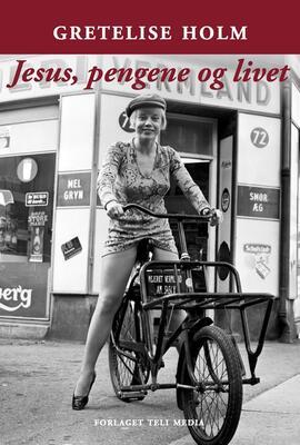 Gretelise Holm (f. 1946): Jesus, pengene og livet