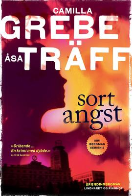 Camilla Grebe, Åsa Träff: Sort angst : spændingsroman