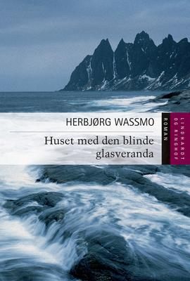 Herbjørg Wassmo: Huset med den blinde glasveranda : roman