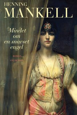 Henning Mankell: Mindet om en snavset engel : roman