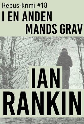 Ian Rankin: I en anden mands grav