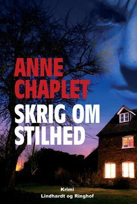 Anne Chaplet: Skrig om stilhed : krimi