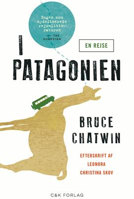 Bruce Chatwin: I Patagonien : en rejse