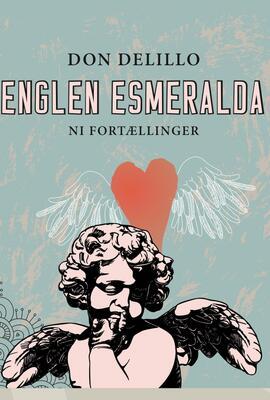 Don DeLillo: Englen Esmeralda : ni fortællinger