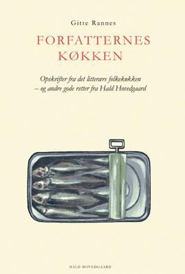 Gitte Rannes: Forfatternes køkken : opskrifter fra det litterære folkekøkken - og andre gode retter fra Hald Hovedgaard