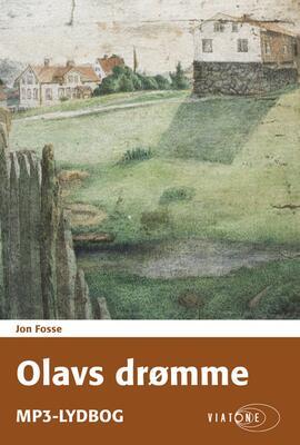 Jon Fosse: Olavs drømme