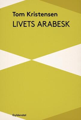 Tom Kristensen (f. 1893): Livets Arabesk