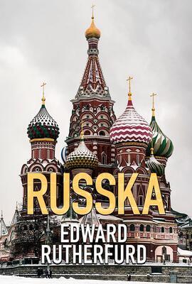 Edward Rutherfurd: Russka : roman (Ved Birgitte Brix)