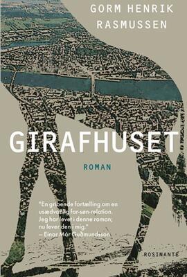 Gorm H. Rasmussen (f. 1955): Girafhuset : roman